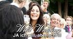Wild Wedding – JA ich will, aber schrill – Bild: ProSieben/Benedikt Müller