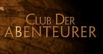 Club der Abenteurer – Bild: Florianfilm GmbH