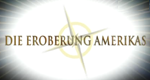Die Eroberung Amerikas – Bild: The History Channel (Germany)