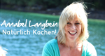 Annabel Langbein: Natürlich Kochen! – Bild: RTL Living