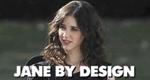 Jane By Design – Bild: ABC Family