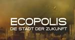 Ecopolis – Die Stadt der Zukunft – Bild: Discovery