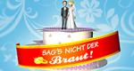 Sag's nicht der Braut! – Bild: RTL II