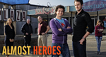 Almost Heroes – Bild: Shaw Media Inc.