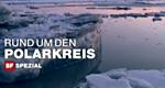 Rund um den Polarkreis – Bild: SRF