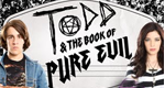 Todd and the Book of Pure Evil – Bild: Space
