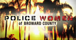 Police Women of Broward County – Bild: Discovery Communications, LLC.