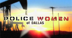 Police Women of Dallas – Bild: Discovery Communications, LLC.