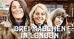 Drei Mädchen in London
