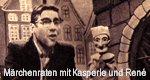 Märchenraten mit Kasperle und René