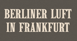 Berliner Luft in Frankfurt