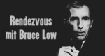 Rendezvous mit Bruce Low – Bild: Membran International Gmbh
