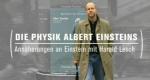 Die Physik Albert Einsteins – Bild: BR-alpha/Screenshot