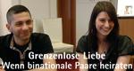 Grenzenlose Liebe – Wenn binationale Paare heiraten – Bild: WDR
