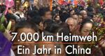 7.000 km Heimweh – Ein Jahr in China – Bild: WDR