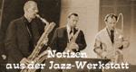 Notizen aus der Jazz-Werkstatt