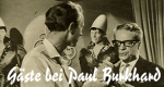 Gäste bei Paul Burkhard