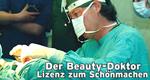 Der Beauty-Doktor – Lizenz zum Schönmachen – Bild: RTL/AZ Media TV