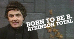 Born to Be Mr. B…– Atkinson total