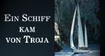 Ein Schiff kam von Troja