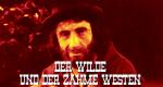 Der wilde und der zahme Westen