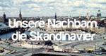 Unsere Nachbarn, die Skandinavier