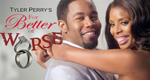 Tyler Perry's For Better or Worse – Bild: TBS