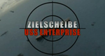 Zielscheibe USS Enterprise – Bild: History Channel Germany