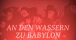 An den Wassern zu Babylon