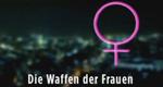 Die Waffen der Frauen – Bild: Spiegel TV
