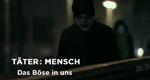 Täter: Mensch – Das Böse in uns – Bild: Spiegel TV