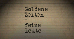 Goldene Zeiten - feine Leute