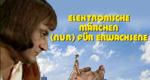Elektronische Märchen (nur) für Erwachsene