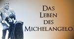 Das Leben des Michelangelo