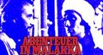 Abenteuer in Malakka