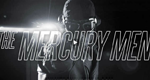 The Mercury Men – Bild: Mercury Men Pictures