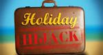 Holiday Hijack – von 5 auf 0 Sterne – Bild: Channel 4