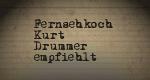 Fernsehkoch Kurt Drummer empfiehlt