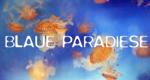 Blaue Paradiese