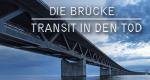 Die Brücke - Transit in den Tod – Bild: ZDF
