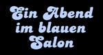 Ein Abend im blauen Salon