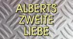 Alberts zweite Liebe