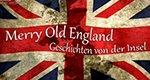 Merry Old England – Geschichten von der Insel