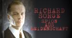 Richard Sorge - Spion aus Leidenschaft