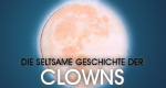 Die seltsame Geschichte der Clowns