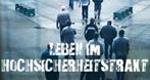Leben im Hochsicherheitstrakt – Bild: itv