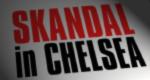 Skandal in Chelsea