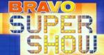 BRAVO Super Show