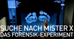 Das Forensik-Experiment – Suche nach Mister-X – Bild: FOX International Channels Germany