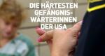 Die härtesten Gefängnis-Wärterinnen der USA – Bild: National Geographic Channel